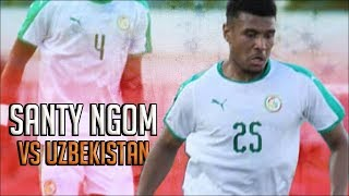Santy Ngom vs Ouzbekistan - 2018.03.23
