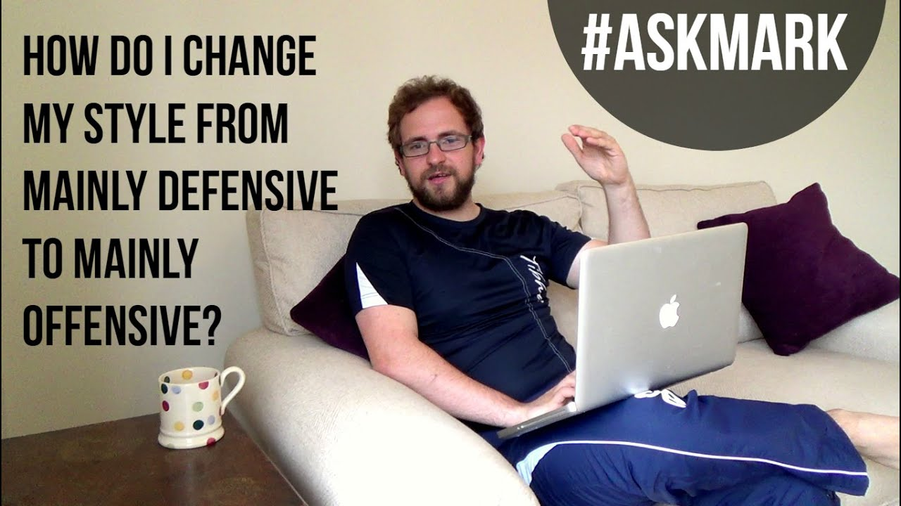 How Do I Change My Style From Defensive to Offensive ...