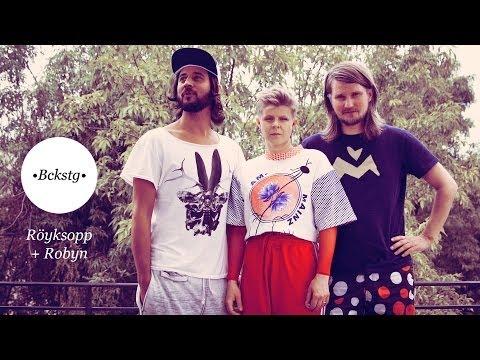 Bckstg con Röyksopp + Robyn