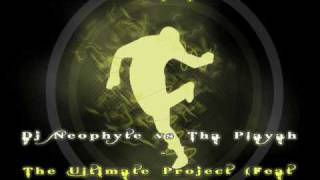 Dj Neophyte vs Tha Playah - The Ultimate Project (Mc Alee)