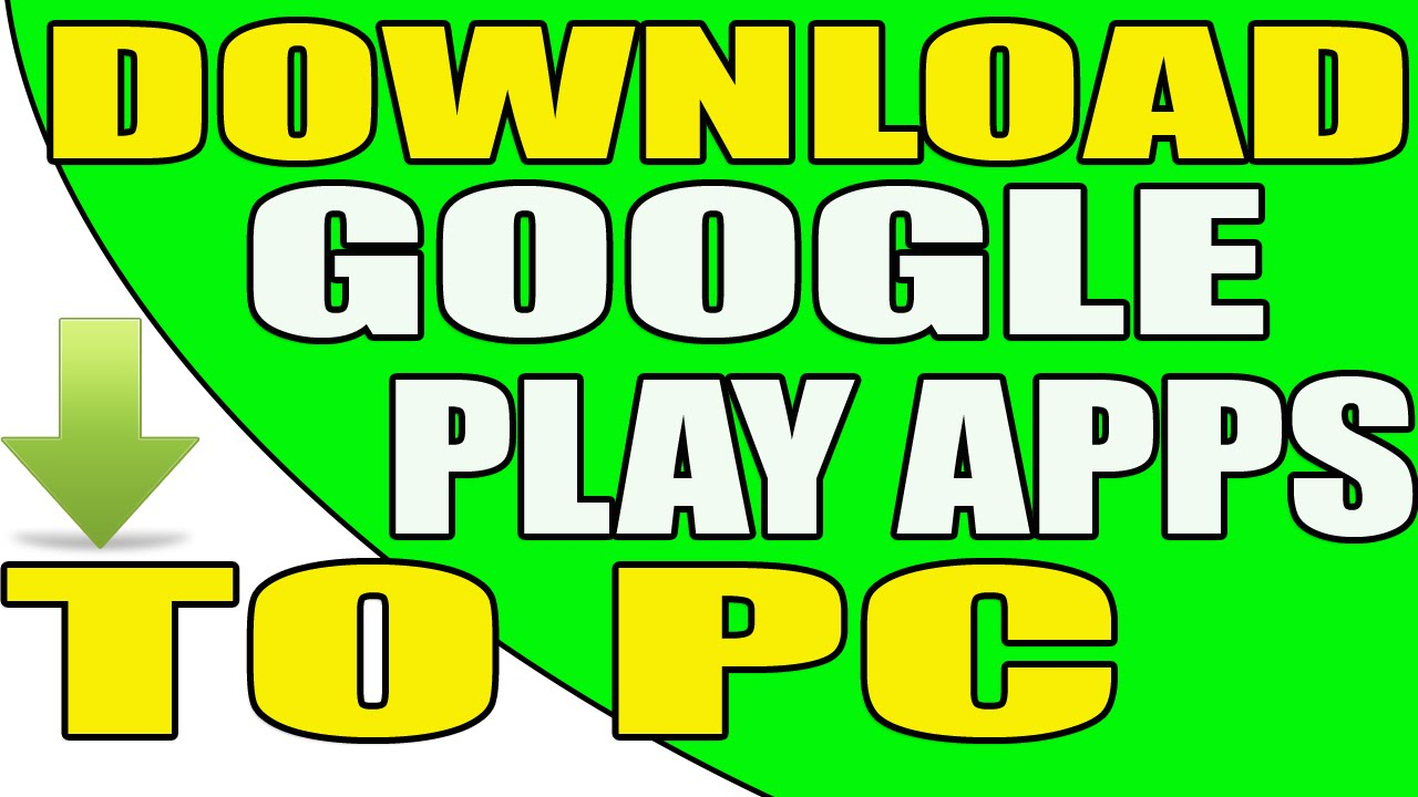 How To Download Google Play Store Windows