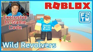 Roblox Wild Revolvers Watch For Exclusive F2TM Code!!! | Fraser2TheMax | Roblox Kid Gamer