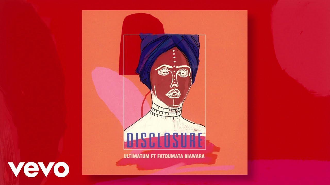 disclosure-ultimatum-audio-ft-fatoumata-diawara-disclosurevevo