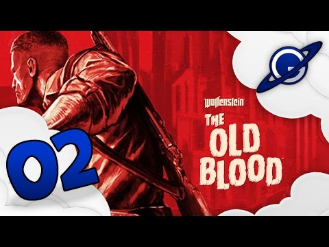 Wolfenstein : The Old Blood | Let's Play 02 - Je suis Barge [FR ᴴᴰ]