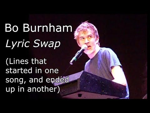 Bo Burnham: Lyric Swap (Lines that started in one song and ended up in another)