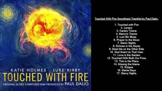 Touched With Fire Soundtrack Tracklist by Paul Dalio