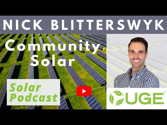 Nick Blitterswyk - CEO, UGE International | Community Solar | Solar Podcast Ep.114