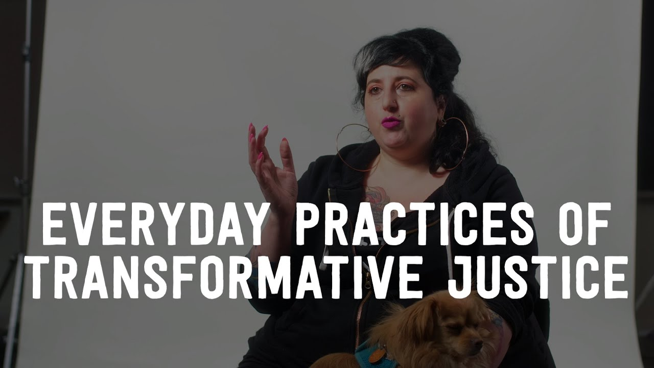 Everyday Practices of Transformative Justice (video)
