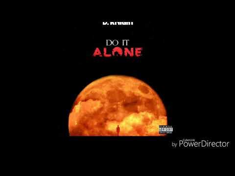 """D. Knight """"Do It Alone"""" [prod. by Ty Rose]"""
