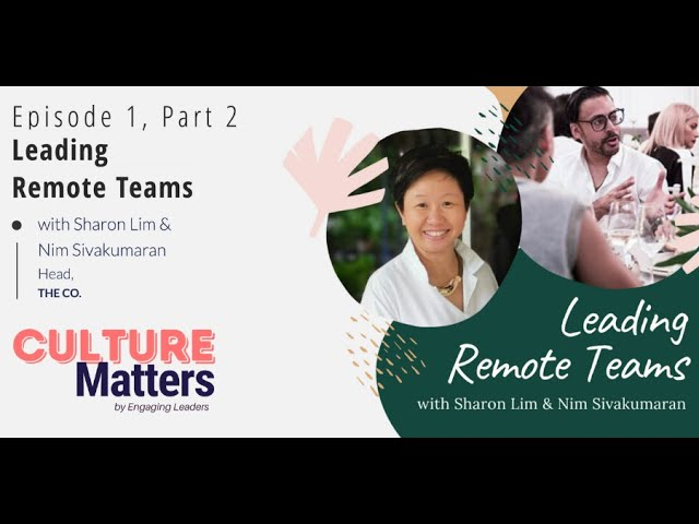 Culture Matters Episode 1, Part 2 - Leading Remote Teams