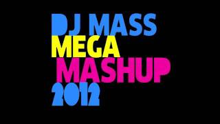 MASS MEGA MASHUP 2012 - 50 Pop Dance Songs