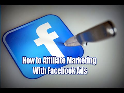 How to Use Facebook Ads for Affiliate Marketing
