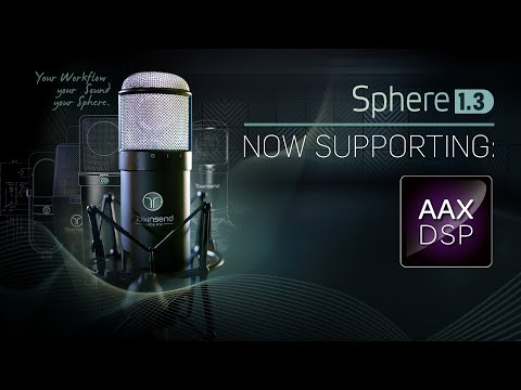 Sphere 1.3 - Now Supporting AAX DSP for Pro Tools HDX