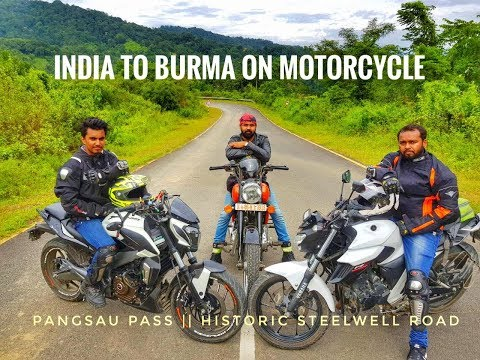 INDIA TO BURMA | PANGSAU PASS | STEELWELL ROAD |