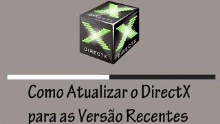 Como Atualizar o DirectX para as Versão Recentes