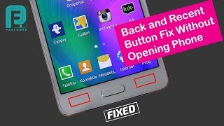 How to Fix Samsung Back and Recent Key