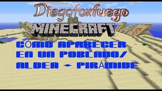 Cómo aparecer en un Poblado/Aldea +Pirámide en Minecraft PC