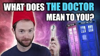 What Does The Doctor Mean to You? | Idea Channel | PBS Digital Studios
