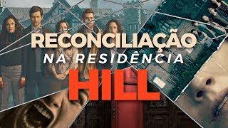 A VERDADEIRA MALDIÇÃO DA RESIDÊNCIA HILL