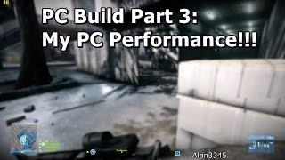My New PC Build - Part 3: PC Performance Video [HD 1080p]