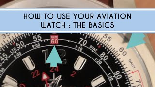 How to use Your Aviation Watch: The Basics