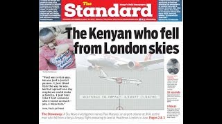 Press Review: The Kenyan who fell from London skies