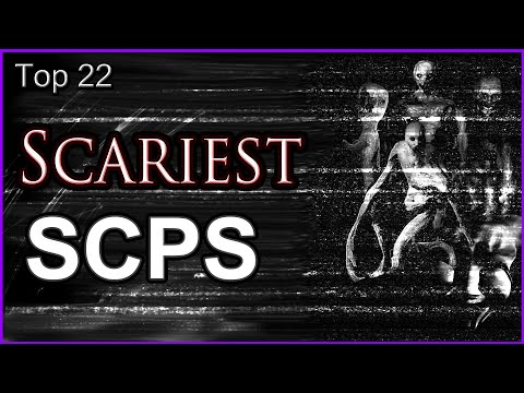Top 22 Scariest SCPS