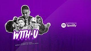 Video La Mentalidad x Akim x El Tachi x Blopa x Sech - With U Remix download MP3, 3GP, MP4, WEBM, AVI, FLV Juni 2018