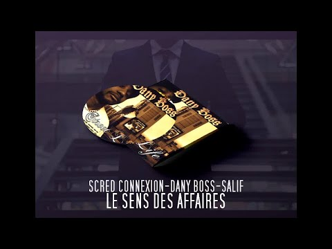 Youtube: Scred Connexion Ft. Danny Boss, Salif – Le sens des affaires