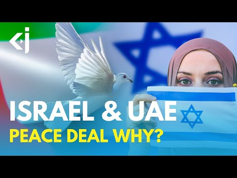 Why UAE Made Peace with Israel - KJ Reports