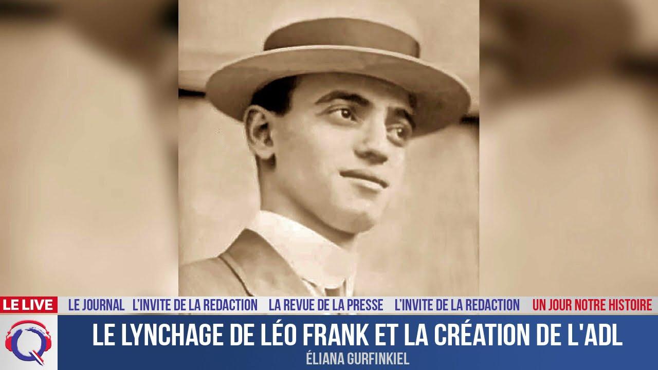 Le lynchage de Léo Frank et la création de l'ADL - Un jour notre Histoire du 15 aout 2021