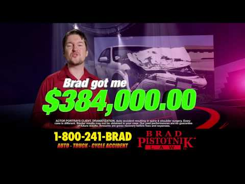 Accident Attorney Pistotnik 1-800-241-BRAD Hire the Real Brad!
