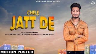 Chele Jatt De (Motion Poster) Aulakh Preet | Rel on 11th June | White Hill Music