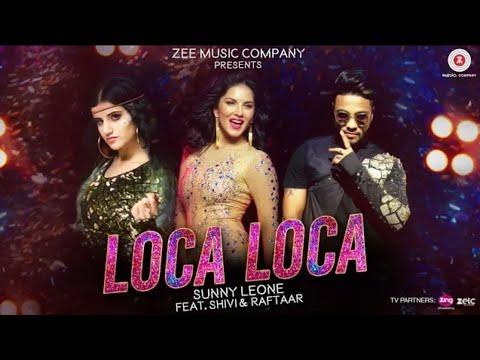 Loca Loca new sings by SUNNY LEONE,...