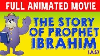 The Story of Prophet Ibrahim (as) FULL MOVIE