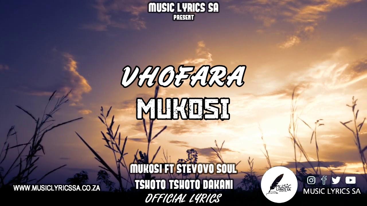 Download MUKOSI - TSHOTO TSHOTO DAKANI FT STEVOVO SOUL ( OFFICAL LYRICS )