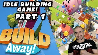 Build Away! - Idle City Game Walkthrough - #1- BUILD A CITY! - (PC \ Android Gameplay Let