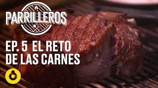 Parrilleros | Episodio 05 - El reto de las carnes