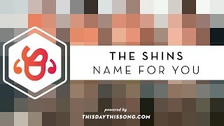 The Shins Name For You