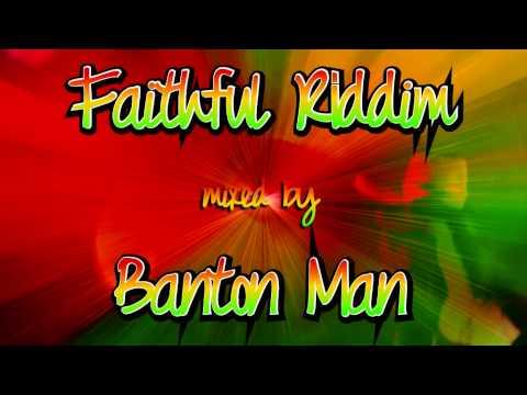 Faithful Riddim mixed by Banton Man