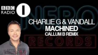 Charlie G & Vandall - Machined (CALLUM B REMIX) - Pete Tong Radio 1 Play