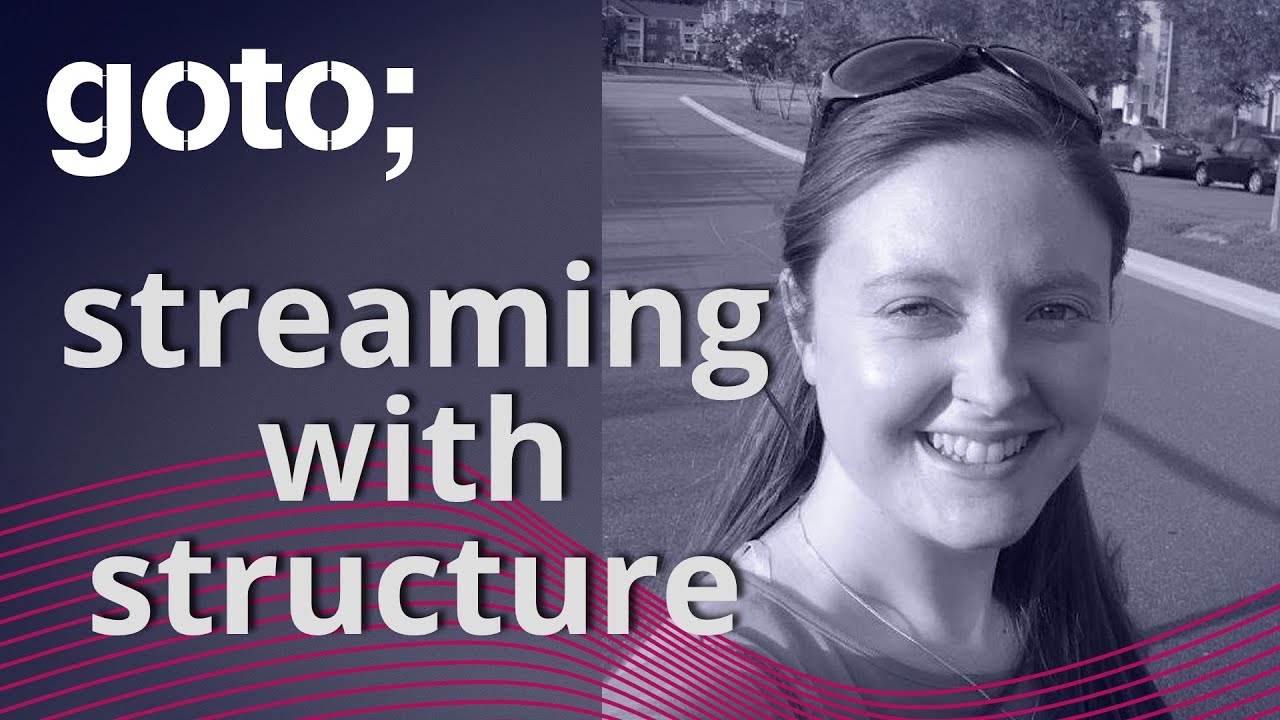 GOTO 2021 • Streaming with Structure • Katherine Stanley
