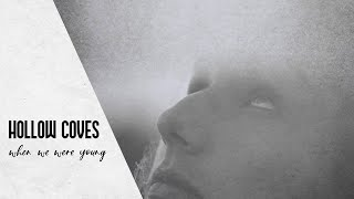 HOLLOW COVES - When We Were Young | lyrics Video |