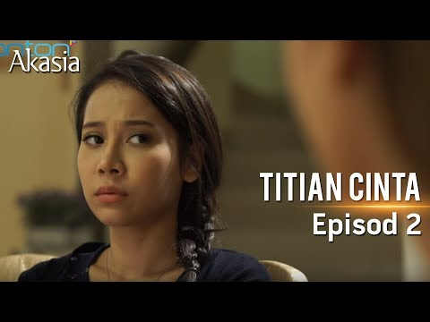 Akasia | Titian Cinta | Episode 2