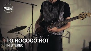 To Rococo Rot - Boiler Room In Stereo