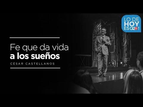 Fe que da vida a los sueños - Ps. Cesar Castellanos - G12TV