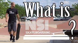 What Is NSI Skateboarding?!