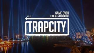 Lookas & Crankdat - Game Over