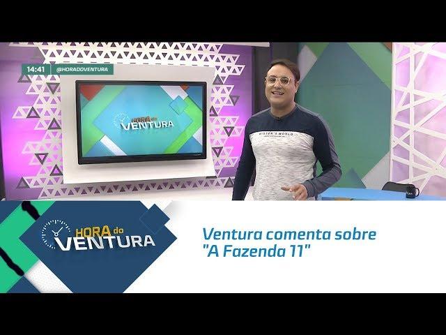 "Ventura comenta sobre  ""A Fazenda 11"" - Bloco 02"