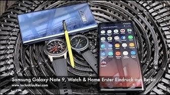 Samsung Galaxy Note 9, Watch und Home Erster Eindruck aus Berlin